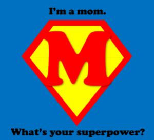 Mom Superpower